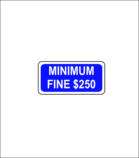 Minimum Fine $250 Regulatory Sign