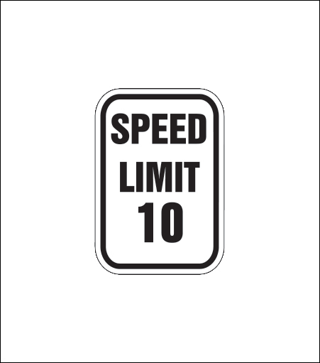 """Speed Limit 10"" Regulatory Sign"
