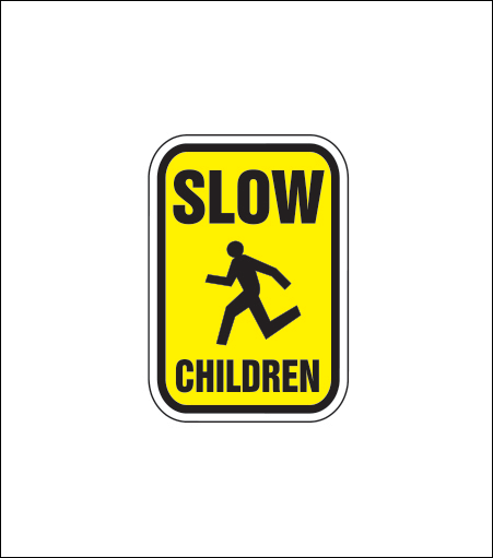 """Slow, Children"" Regulatory Sign"