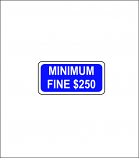 Minimum Fine $250 Regulatory Sign