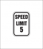 """Speed Limit 5"" Regulatory Sign"